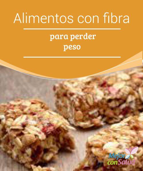 alimentos con fibra para adelgazar